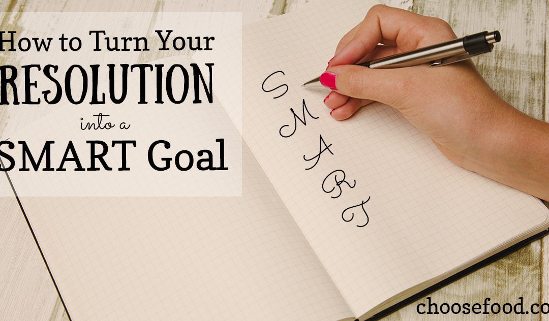 How to Turn Your Resolution into a SMART Goal