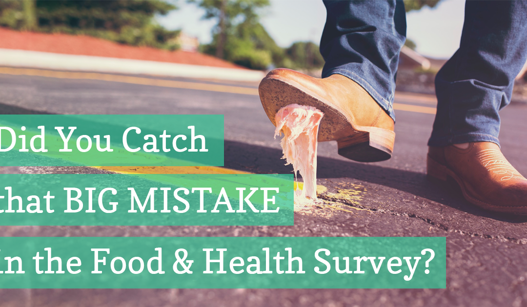 Big Mistake in the Food and Health Survey